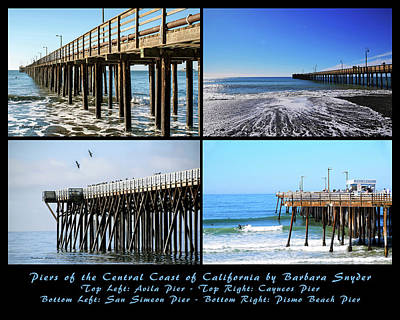 Photograph - Four Piers Of The Central Coast Of California by Barbara Snyder