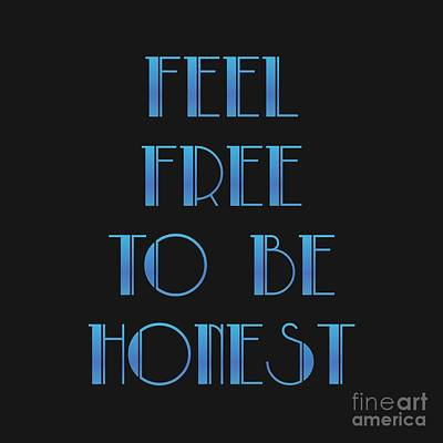 Digital Art - Free To Be Honest by Rachel Hannah
