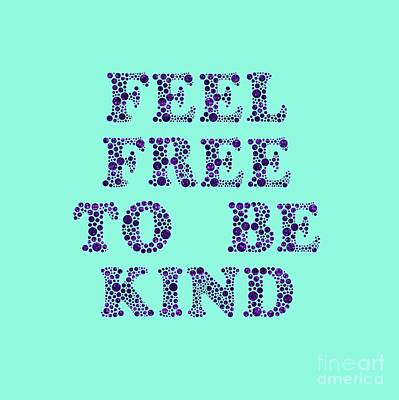 Digital Art - Free To Be Kind by Rachel Hannah