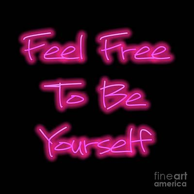 Digital Art - Free To Be Yourself   by Rachel Hannah