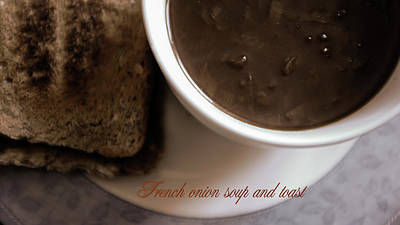 Photograph - French Onion Soup And Toast by Christopher Rees