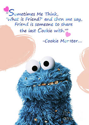 Friendship Is.. - Cookie Monster Cute Friendship Quotes.. 5  Art Print
