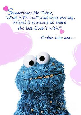 Food And Beverage Digital Art - Friendship Is.. - Cookie Monster Cute Friendship Quotes.. 6  by Prar Kulasekara