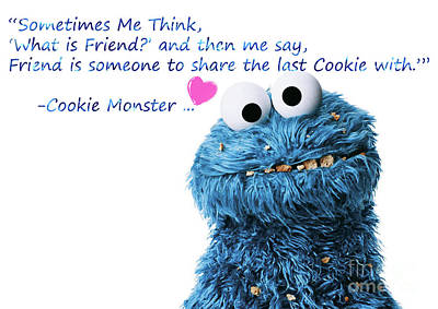 Fuzzy Digital Art - Friendship Is.. - Cookie Monster Cute Friendship Quotes..1  by Prar Kulasekara