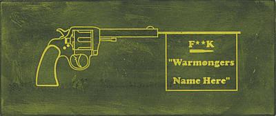 Drawing - Fuck War Mongers Name Here by Erik Paul