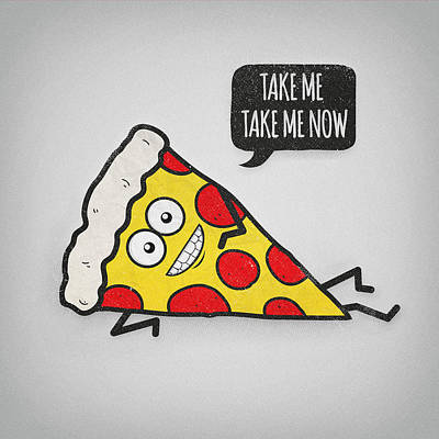 Funny And Cute Delicious Pizza Slice Wants Only You Print by Philipp Rietz