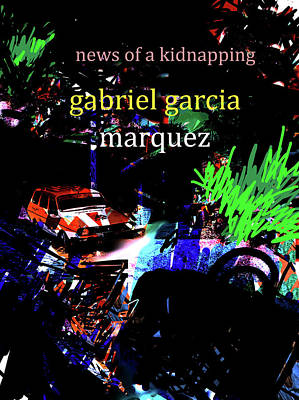 Imaginary Worlds Mixed Media - Garcia Marquez Kidnapping Poster  by Paul Sutcliffe