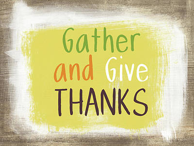 Gather And Give Thanks- Art By Linda Woods Art Print by Linda Woods