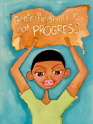 Painting - Gentrification Is Not Progress by Deborah Carrie