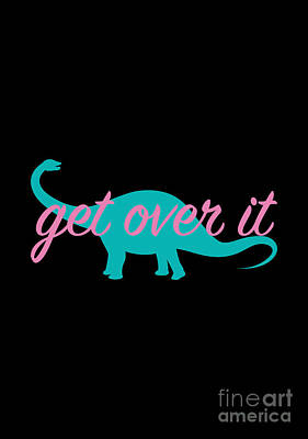 Got Digital Art - Get Over It by Freshinkstain