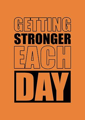 Shirt Digital Art - Getting Stronger Each Day Gym Motivational Quotes Poster by Lab No 4