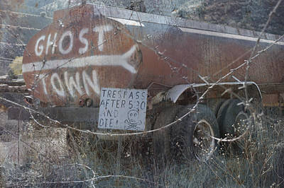 Photograph - Ghost Town Tanker by Bill Dutting