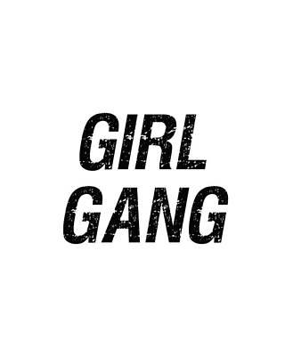 Digital Art - Girl Gang 1 - Minimalist Print - Black and White - Typography - Quote Poster by Studio Grafiikka