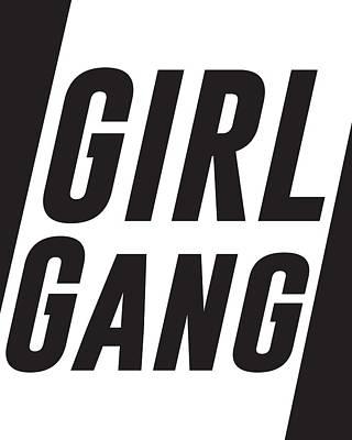 Digital Art - Girl Gang - Minimalist Print - Black and White - Typography - Quote Poster by Studio Grafiikka
