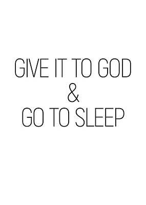 Photograph - Give It To God And Go To Sleep #minimalist #quotes #inspirational by Andrea Anderegg