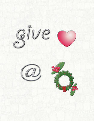 Digital Art - Give Love At Christmas by Linda Prewer