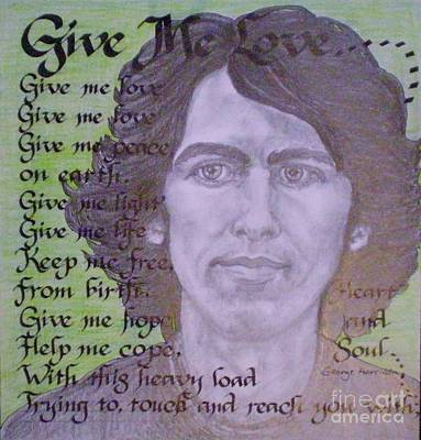 George Harrison Art Drawing - Give Me Love-george Harrison by Teresa Marie Staal-Cowley