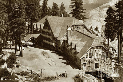 Photograph - Glacier Point Hotel Yosemite Valley Circa 1917 by California Views Mr Pat Hathaway Archives