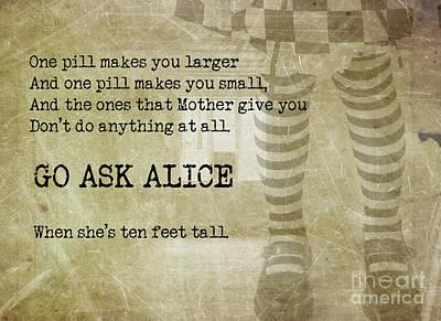 Alice In Wonderland Photograph - Go Ask Alice by Juli Scalzi