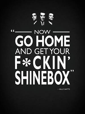 Photograph - Go Home And Get Your Shinebox by Mark Rogan