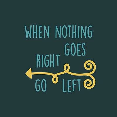 Typography Digital Art - Go Left by Heather Applegate