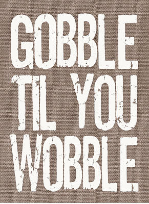 Digital Art - Gobble Til You Wobble by Jaime Friedman