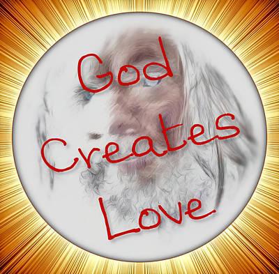 Digital Art - God Creates Love by Philip A Swiderski Jr