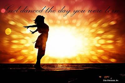 God Danced The Day You Were Born Art Print
