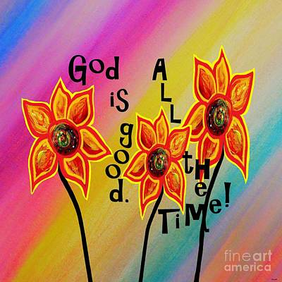 Baptist Painting - God Is Good All The Time by Eloise Schneider