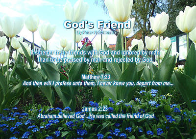 Photograph - Gods Friend by Bible Verse Pictures