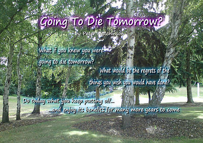 Going To Die Tomorrow? Art Print
