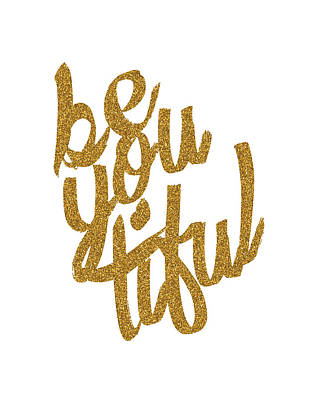 Digital Art - Gold 'beyoutiful' Typographic Poster by Jaime Friedman