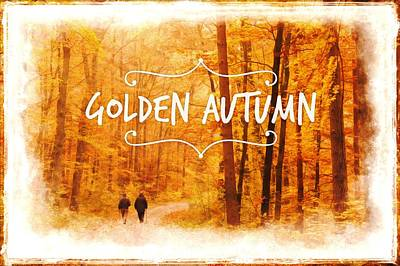 Photograph - Golden Autumn Painting With Text by Matthias Hauser