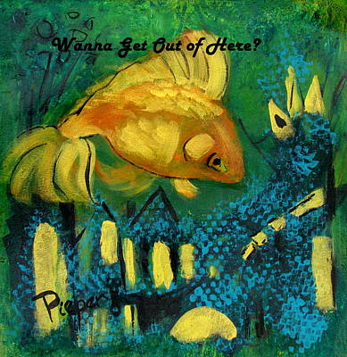 Painting - Goldfish Wants To Get Out Of Here by Betty Pieper