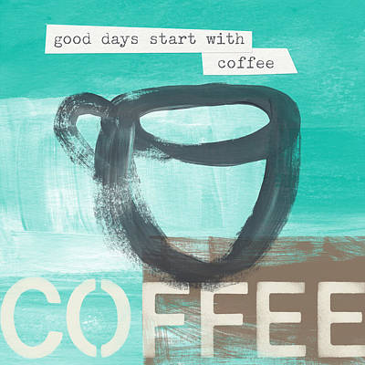 Good Days Start With Coffee In Blue- Art By Linda Woods Print by Linda Woods