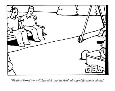 Adults Drawing - Good For Stupid Adults by Bruce Eric Kaplan