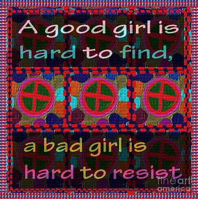 Painting - Good Girl Bad Girl Reality Mindset Resist Easy Hard Colorful Abstract Quote Wisdom By Navinjoshi  by Navin Joshi