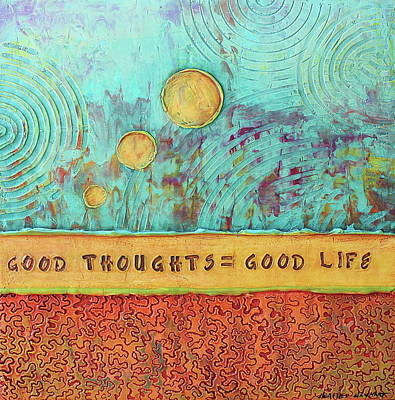 Mixed Media - Good Thoughts Equals Good Life by Heather Haymart