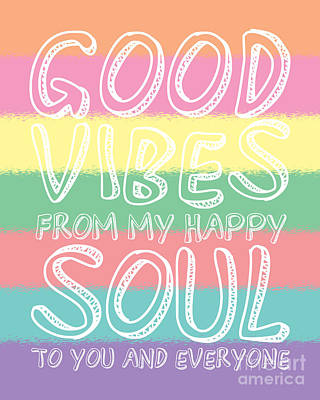 Good Vibes From My Happy Soul To You Art Print by Liesl Marelli