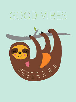 Sloth Drawing - Good Vibes by Nicole Wilson