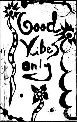 Drawing - Good Vibes Only by Rachel Maynard