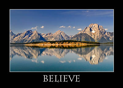 Photograph - Grand Tetons - Believe by Geraldine Alexander