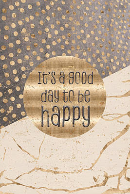 Graphic Art It Is A Good Day To Be Happy Art Print