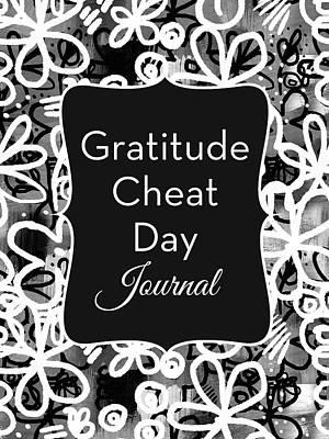 Anti Digital Art - Gratitude Cheat Day Journal- Art By Linda Woods by Linda Woods