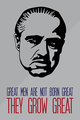 Painting - Great Men Grow Great - Don Corleone Godfather Poster by Beautify My Walls