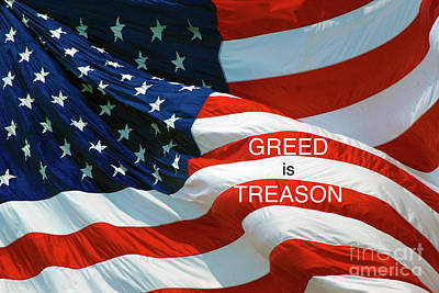 Art Print featuring the photograph Greed Is Treason by Paul W Faust - Impressions of Light