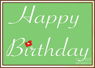 Photograph - Green Happy Birthday Greeting Card With Red Flower By Claudia Ellis by Claudia Ellis