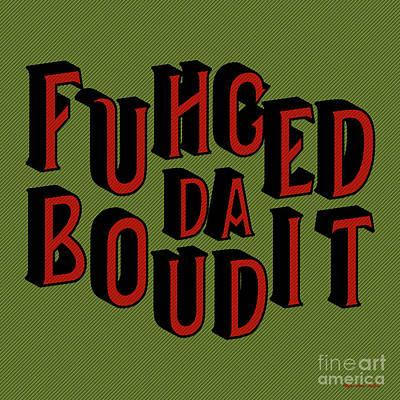 Digital Art - Greenred Fuhgeddaboudit by Megan Dirsa-DuBois