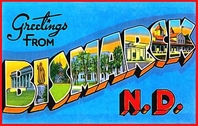 Photograph - Greetings From Bismarck North Dakota  by Vintage Collections Cites and States