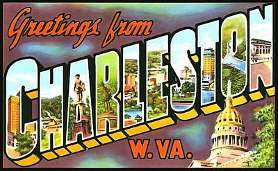 Photograph - Greetings From Charleston West Virginia by Vintage Collections Cites and States